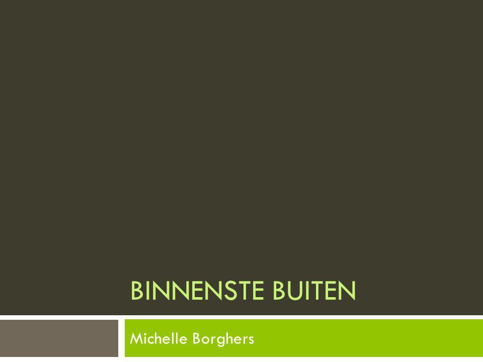 BINNENSTE BUITEN Michelle Borghers