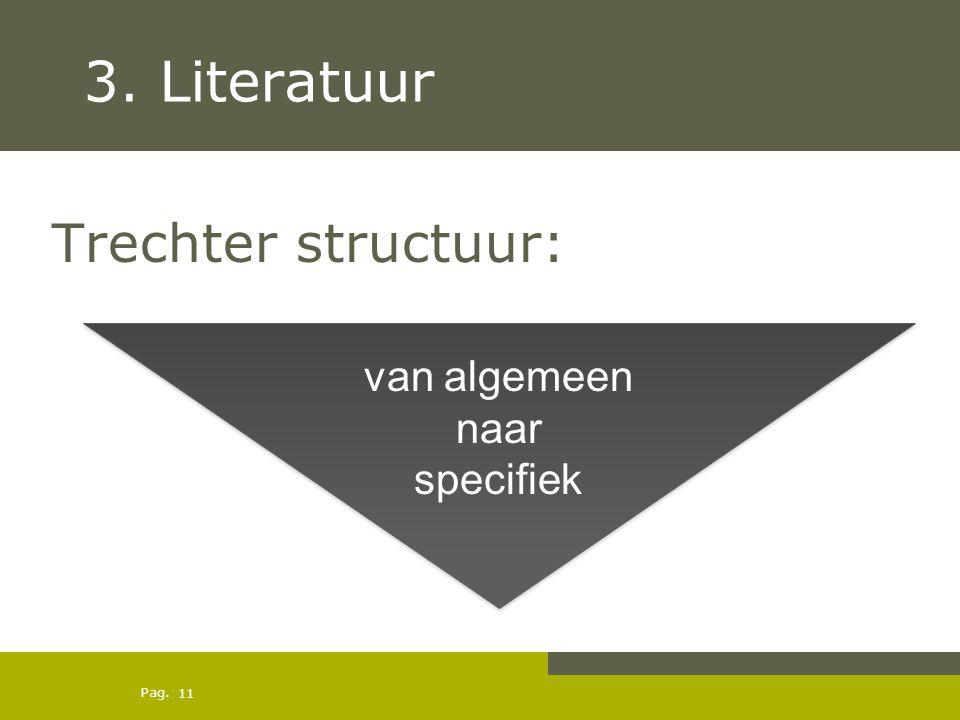 Pag. Trechter structuur: 3. Literatuur van algemeen naar specifiek 11