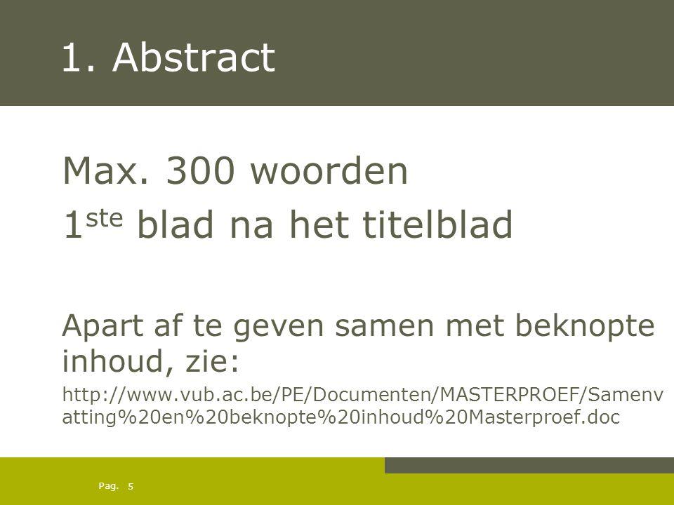 Pag. 1. Abstract Max. 300 woorden 1 ste blad na het titelblad Apart af te geven samen met beknopte inhoud, zie: http://www.vub.ac.be/PE/Documenten/MAS