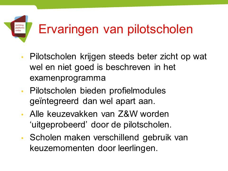 Ervaringen van pilotscholen Pilotscholen krijgen steeds beter zicht op wat wel en niet goed is beschreven in het examenprogramma Pilotscholen bieden p