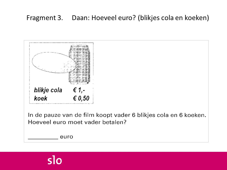 Fragment 3. Daan: Hoeveel euro? (blikjes cola en koeken)
