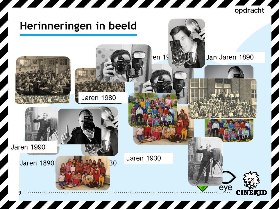9 Herinneringen in beeld Jaren '90 Jaren 1890Jaren 1930 Jaren 1980 Jaren 1890 Jaren 1980 Jaren 1930 Jaren 1990