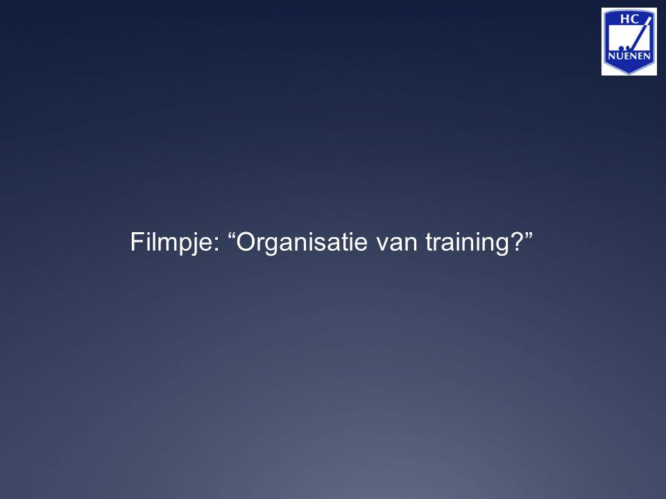 """Filmpje: """"Organisatie van training?"""""""