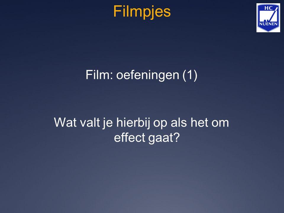 Filmpjes Film: oefeningen (1) Wat valt je hierbij op als het om effect gaat?
