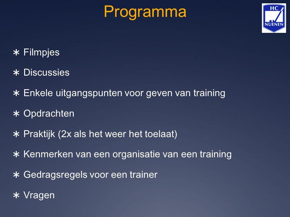Programma  Filmpjes  Discussies  Enkele uitgangspunten voor geven van training  Opdrachten  Praktijk (2x als het weer het toelaat)  Kenmerken va