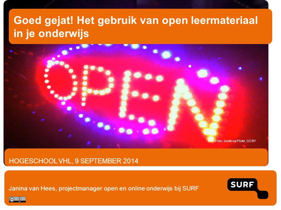 HOGESCHOOL VHL, 9 SEPTEMBER 2014 Goed gejat! Het gebruik van open leermateriaal in je onderwijs Janina van Hees, projectmanager open en online onderwi
