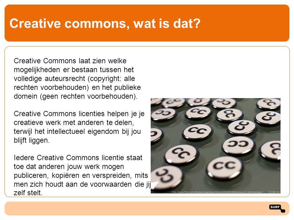 Creative commons, wat is dat? Creative Commons laat zien welke mogelijkheden er bestaan tussen het volledige auteursrecht (copyright: alle rechten voo