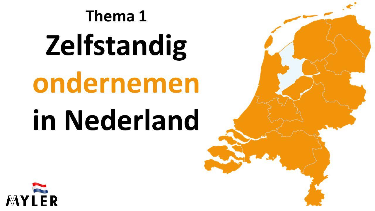 Thema 1 Zelfstandig ondernemen in Nederland
