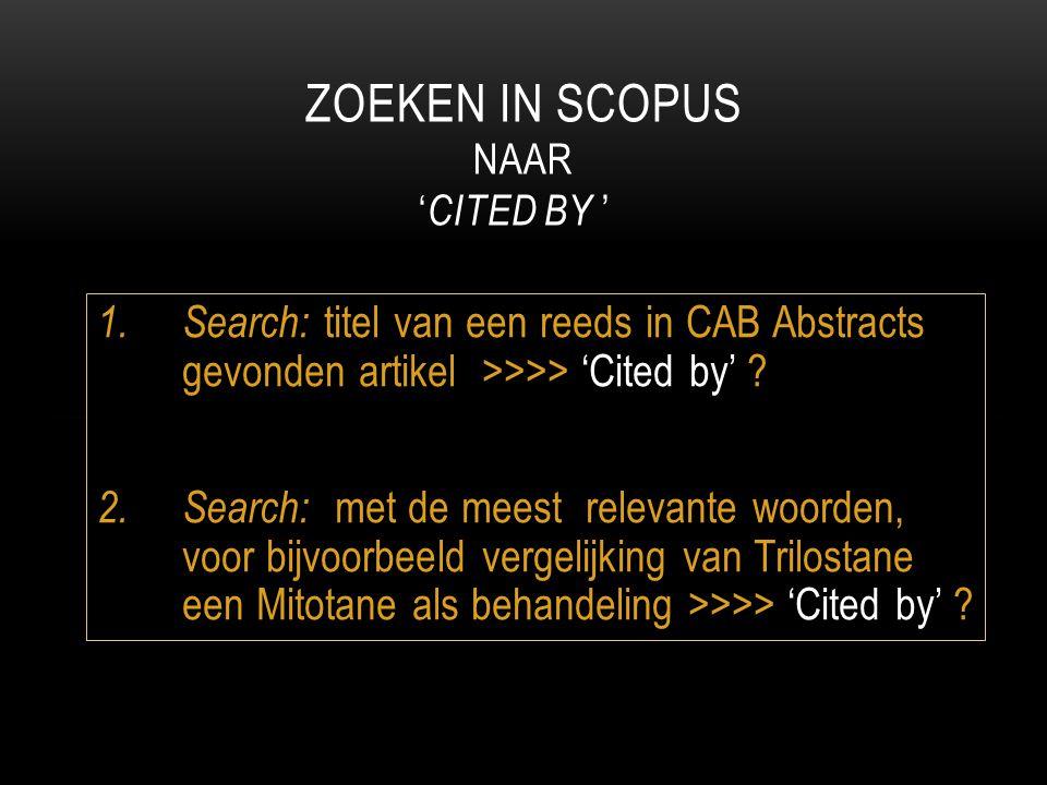 1. Search: titel van een reeds in CAB Abstracts gevonden artikel >>>> 'Cited by' ? 2. Search: met de meest relevante woorden, voor bijvoorbeeld vergel