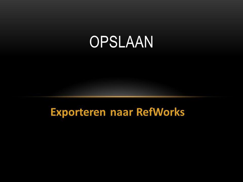 Exporteren naar RefWorks OPSLAAN