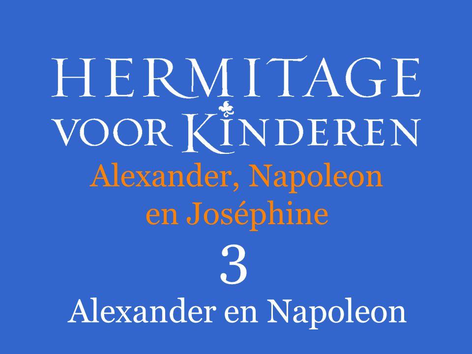 3 Alexander en Napoleon Alexander, Napoleon en Joséphine