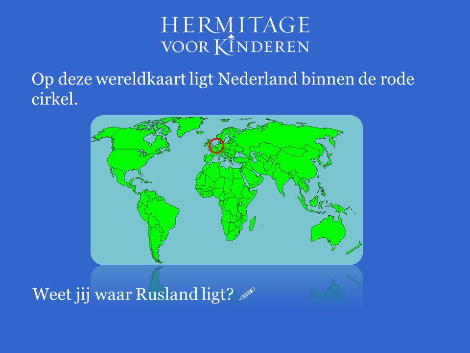 Op deze wereldkaart ligt Nederland binnen de rode cirkel. Weet jij waar Rusland ligt? 