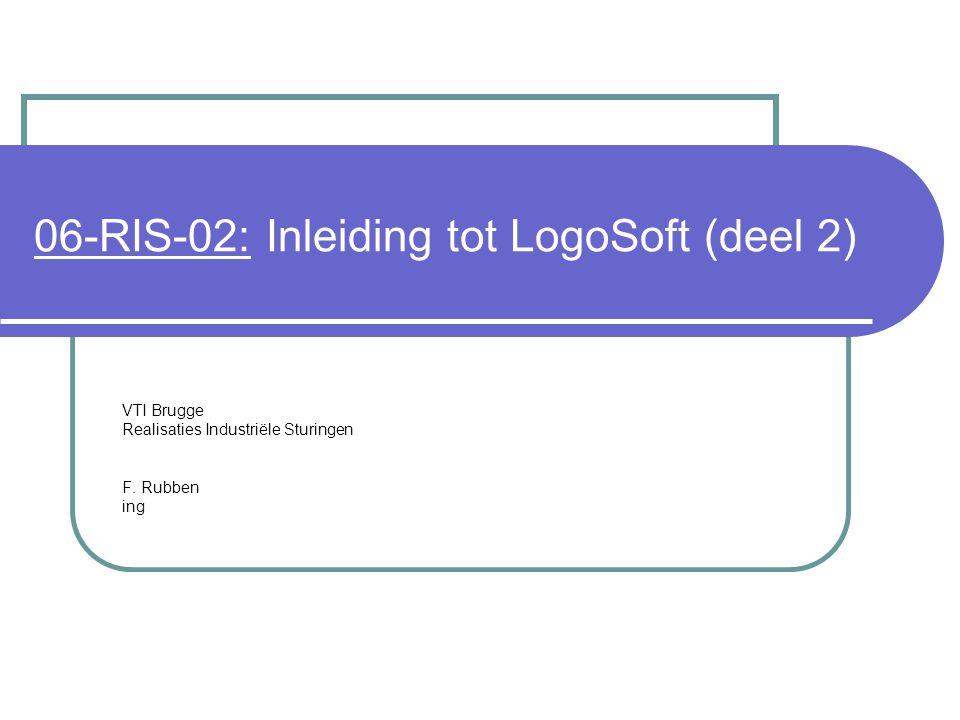 06-RIS-02: Inleiding tot LogoSoft (deel 2) VTI Brugge Realisaties Industriële Sturingen F.