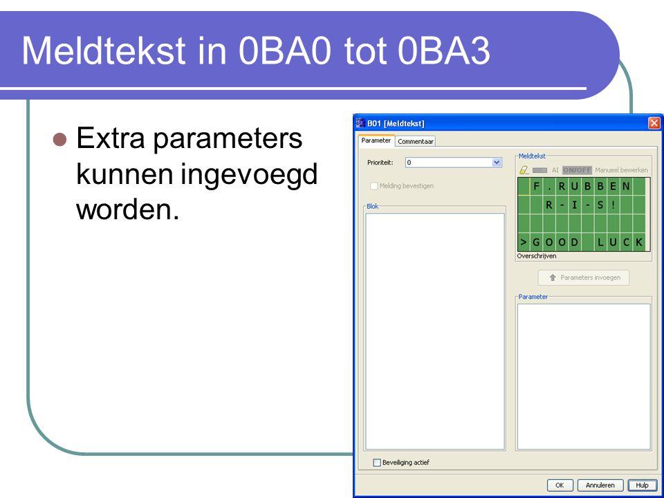 Meldtekst in 0BA0 tot 0BA3 Extra parameters kunnen ingevoegd worden.