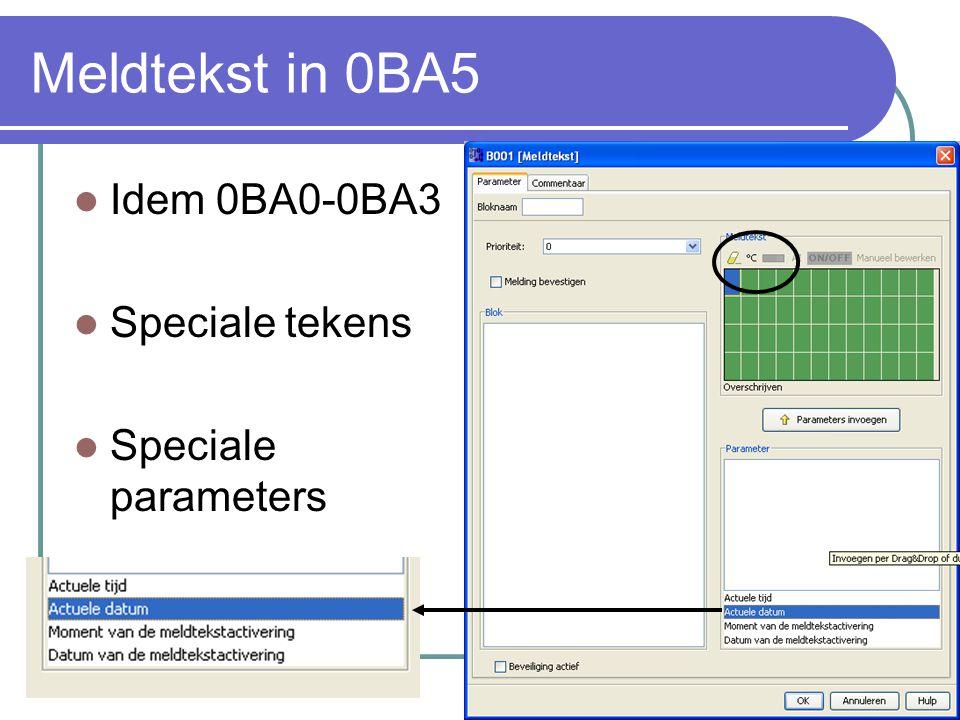 Meldtekst in 0BA5 Idem 0BA0-0BA3 Speciale tekens Speciale parameters