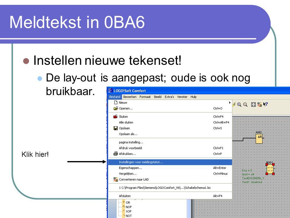Meldtekst in 0BA6 Instellen nieuwe tekenset. De lay-out is aangepast; oude is ook nog bruikbaar.