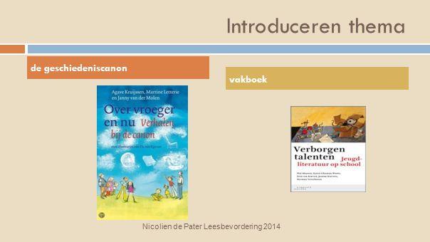 Introduceren thema de geschiedeniscanon vakboek Nicolien de Pater Leesbevordering 2014