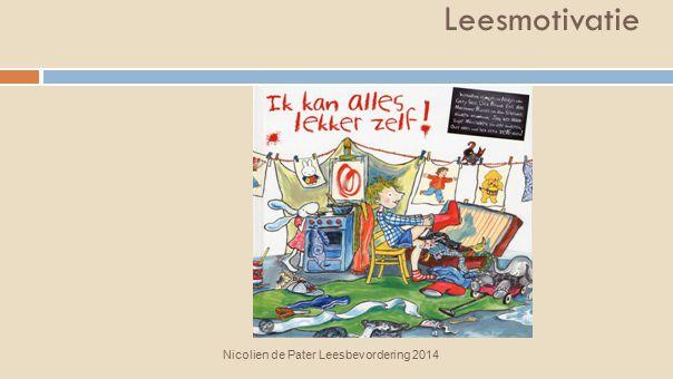 Leesmotivatie Nicolien de Pater Leesbevordering 2014