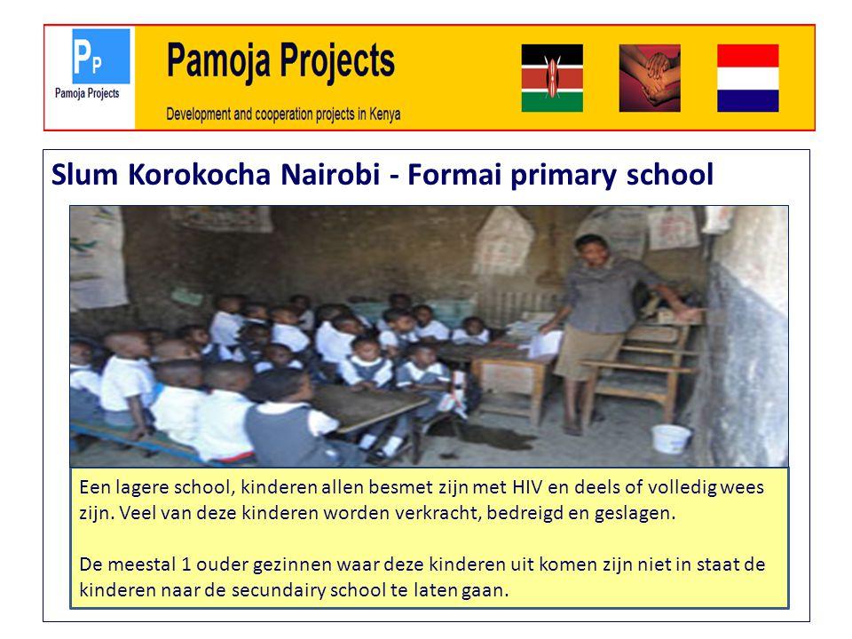 Slum Korokocha Nairobi - Formai primary school Een lagere school, kinderen allen besmet zijn met HIV en deels of volledig wees zijn.