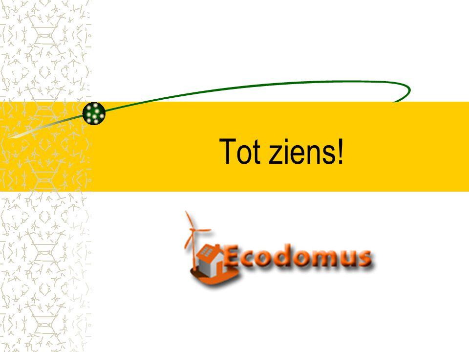 Geïnteresseerd in Ecodomus? Wilt u op de hoogte blijven? Wilt u actief worden? Of wilt u méér? www.ecodomus.nl Meld u aan! Dank u voor uw aandacht