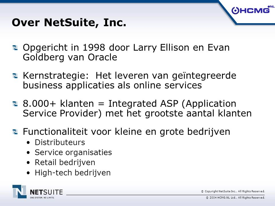© Copyright NetSuite Inc., All Rights Reserved.© 2004 HCMG.NL Ltd., All Rights Reserved.