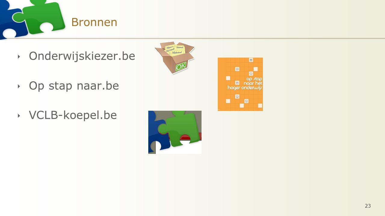 Bronnen  Onderwijskiezer.be  Op stap naar.be  VCLB-koepel.be 23
