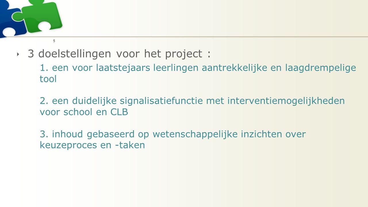  3 doelstellingen voor het project : 1.