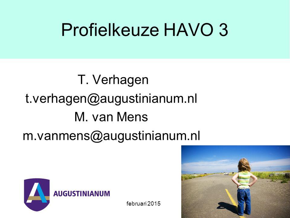 februari 2015 Profielkeuze HAVO 3 T. Verhagen t.verhagen@augustinianum.nl M.