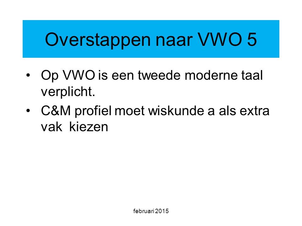 februari 2015 Overstappen naar VWO 5 Op VWO is een tweede moderne taal verplicht.