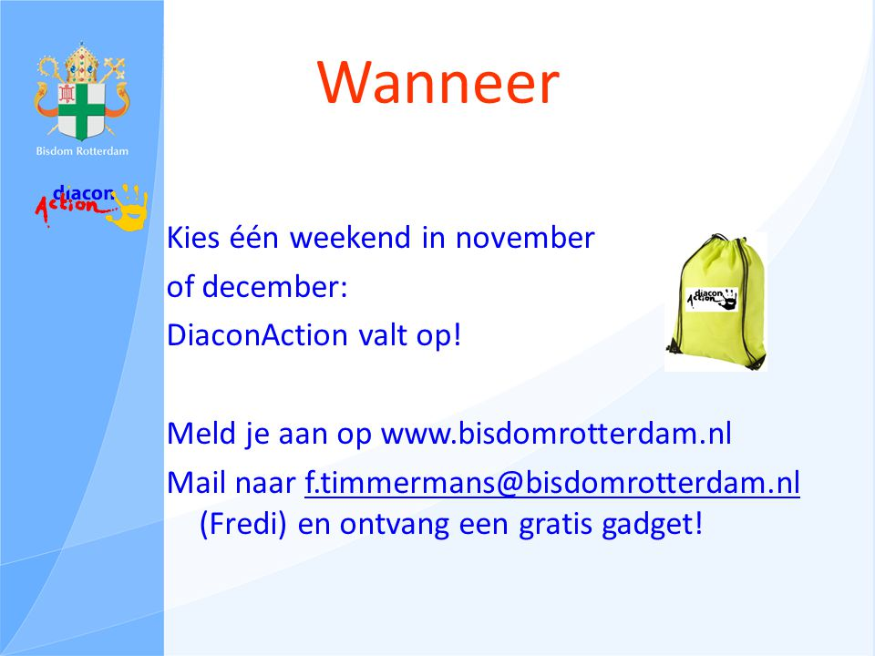 Wanneer Kies één weekend in november of december: DiaconAction valt op.
