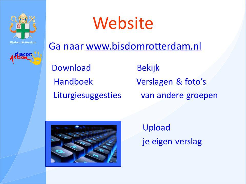 Website Download Handboek Liturgiesuggesties Bekijk Verslagen & foto's van andere groepen Ga naar www.bisdomrotterdam.nlwww.bisdomrotterdam.nl Upload je eigen verslag