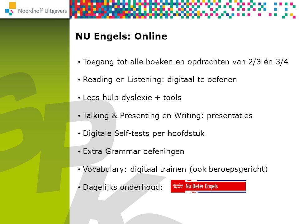NU Engels: Online Rekenen 2F/3F Toegang tot alle boeken en opdrachten van 2/3 én 3/4 Reading en Listening: digitaal te oefenen Lees hulp dyslexie + to