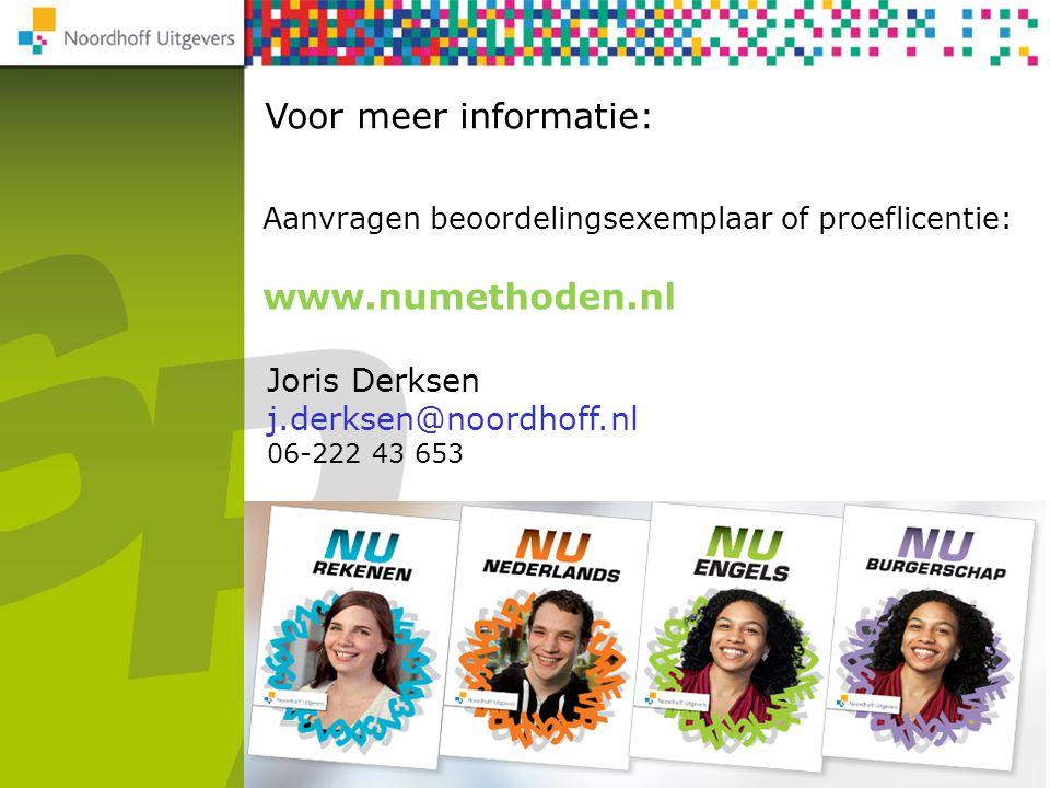 Voor meer informatie: Aanvragen beoordelingsexemplaar of proeflicentie: www.numethoden.nl Joris Derksen j.derksen@noordhoff.nl 06-222 43 653