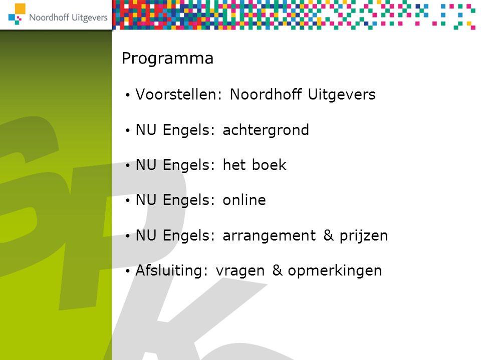 Programma NU Rekenen 2F/3F Voorstellen: Noordhoff Uitgevers NU Engels: achtergrond NU Engels: het boek NU Engels: online NU Engels: arrangement & prij