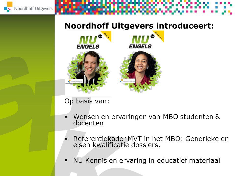 Noordhoff Uitgevers introduceert: NU Rekenen 2F/3F Op basis van:  Wensen en ervaringen van MBO studenten & docenten  Referentiekader MVT in het MBO: