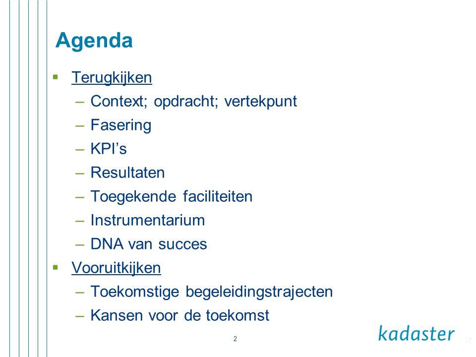 2 Agenda  Terugkijken –Context; opdracht; vertekpunt –Fasering –KPI's –Resultaten –Toegekende faciliteiten –Instrumentarium –DNA van succes  Vooruit