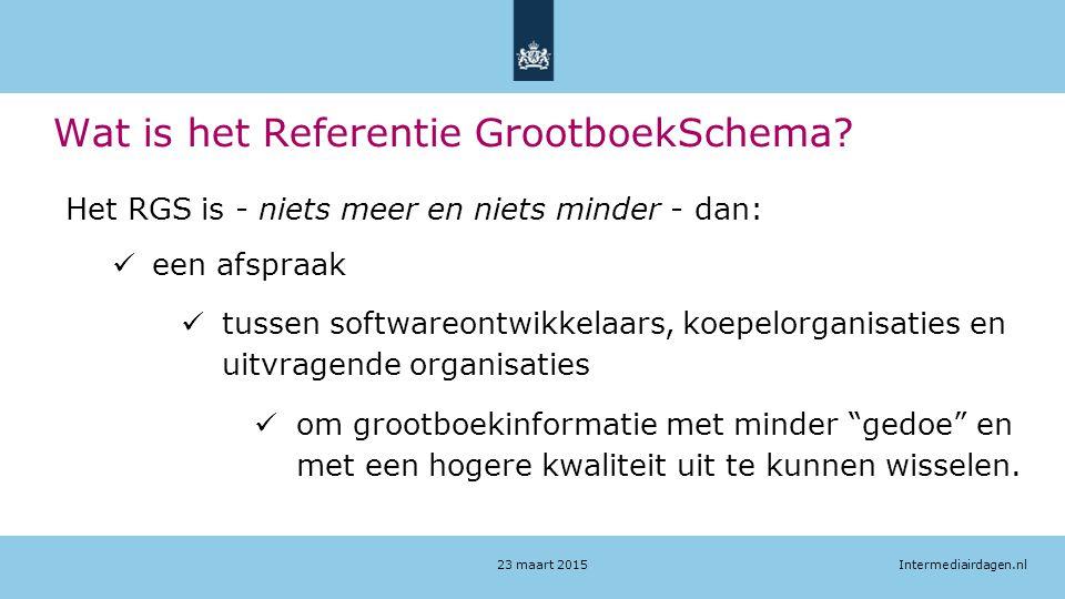 Intermediairdagen.nl Wat is het Referentie GrootboekSchema? Het RGS is - niets meer en niets minder - dan: een afspraak tussen softwareontwikkelaars,