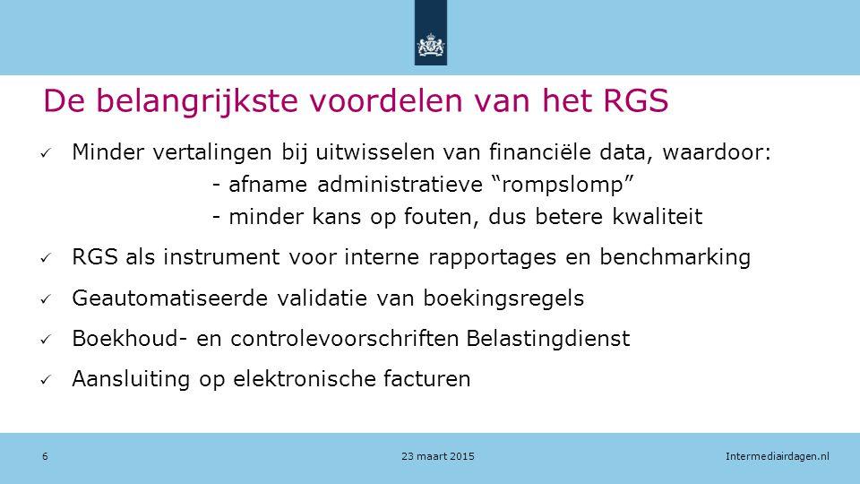 Intermediairdagen.nl De belangrijkste voordelen van het RGS Minder vertalingen bij uitwisselen van financiële data, waardoor: - afname administratieve