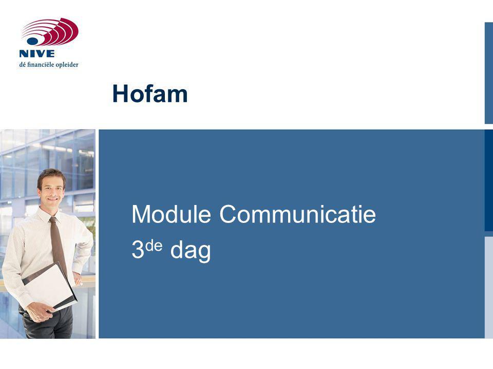 Tijdsbalk: Communicatie binnen Hofam 2 Nu ½ jaar 1 jaar 2 jaar 1 ste dag 2 de dag 3 de dag scriptie Hofam Hele groep cc-groep hele groep cc-groep nu Plan van aanpak