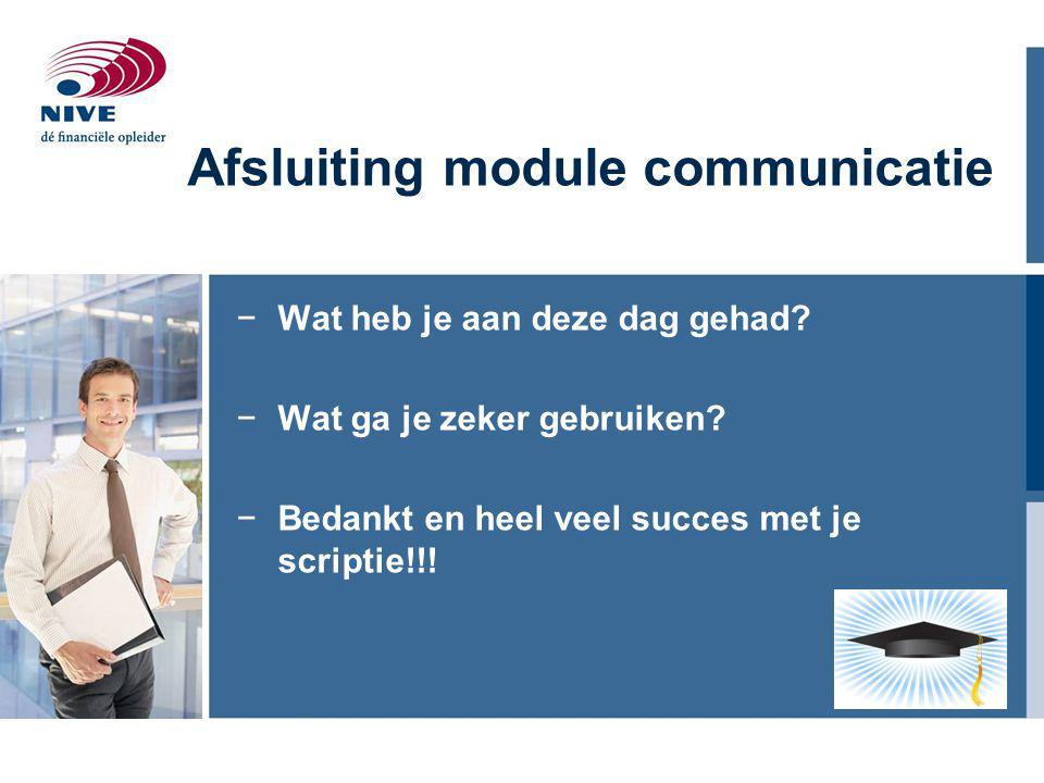 Afsluiting module communicatie −Wat heb je aan deze dag gehad.