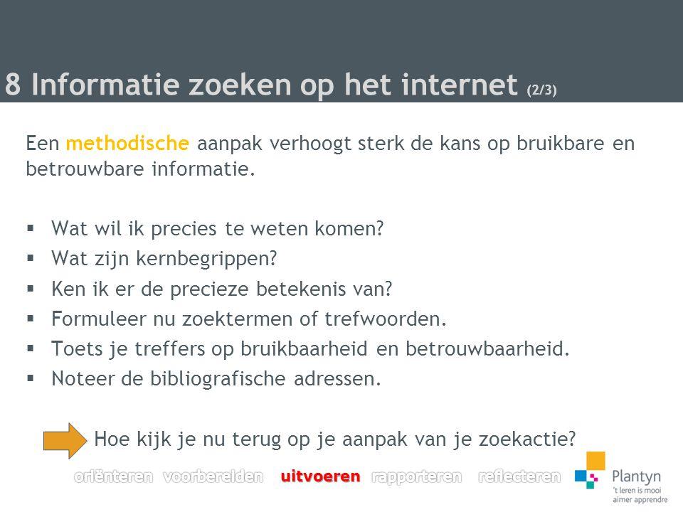 8 Informatie zoeken op het internet (3/3) Belangrijke tips  Sommige websites zijn zeer uitgebreid.