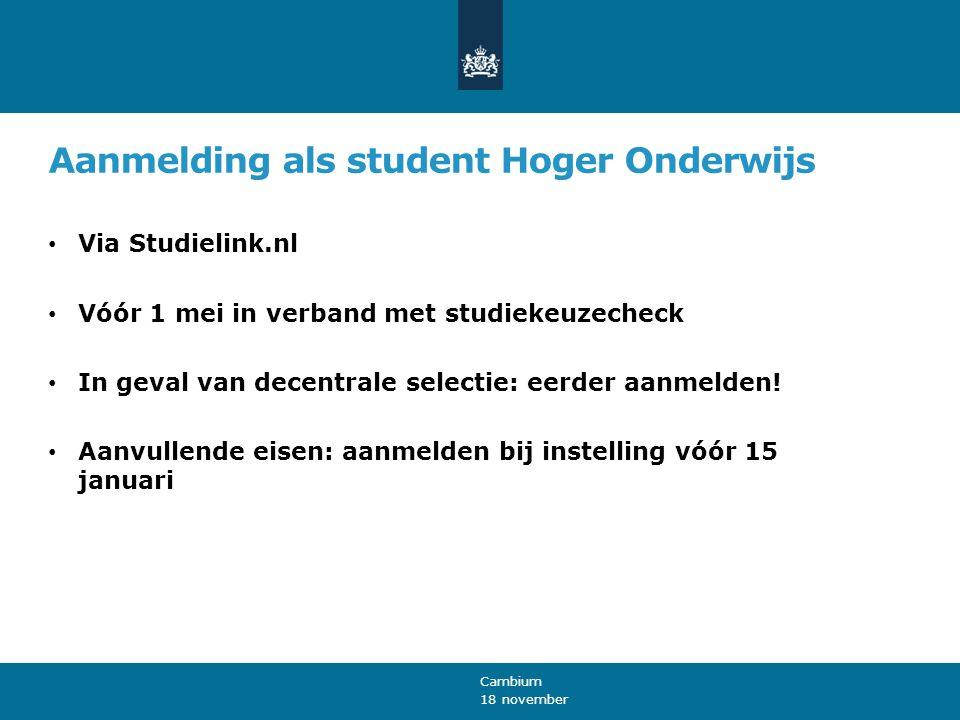Aanmelding als student Hoger Onderwijs Via Studielink.nl Vóór 1 mei in verband met studiekeuzecheck In geval van decentrale selectie: eerder aanmelden