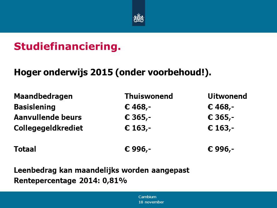 18 november Cambium Studiefinanciering. Hoger onderwijs 2015 (onder voorbehoud!).