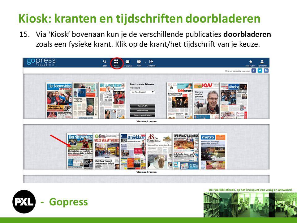 - Gopress 15.Via 'Kiosk' bovenaan kun je de verschillende publicaties doorbladeren zoals een fysieke krant.