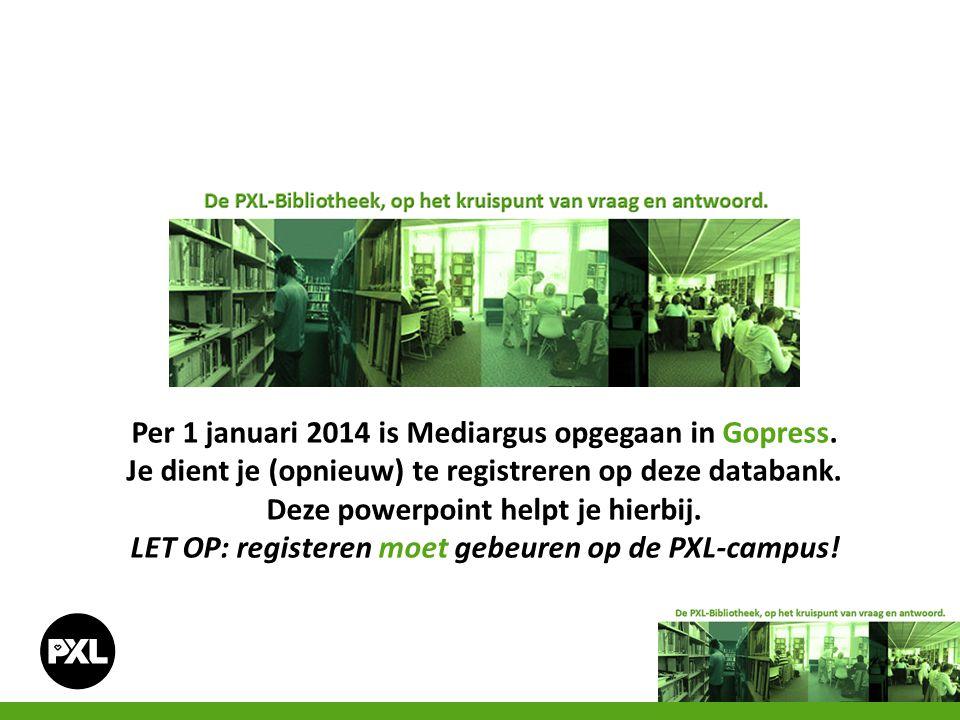 Per 1 januari 2014 is Mediargus opgegaan in Gopress. Je dient je (opnieuw) te registreren op deze databank. Deze powerpoint helpt je hierbij. LET OP:
