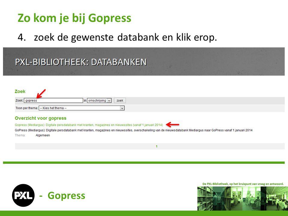 4.zoek de gewenste databank en klik erop. Zo kom je bij Gopress