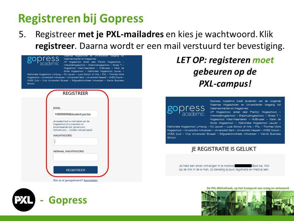 - Gopress 5.Registreer met je PXL-mailadres en kies je wachtwoord.