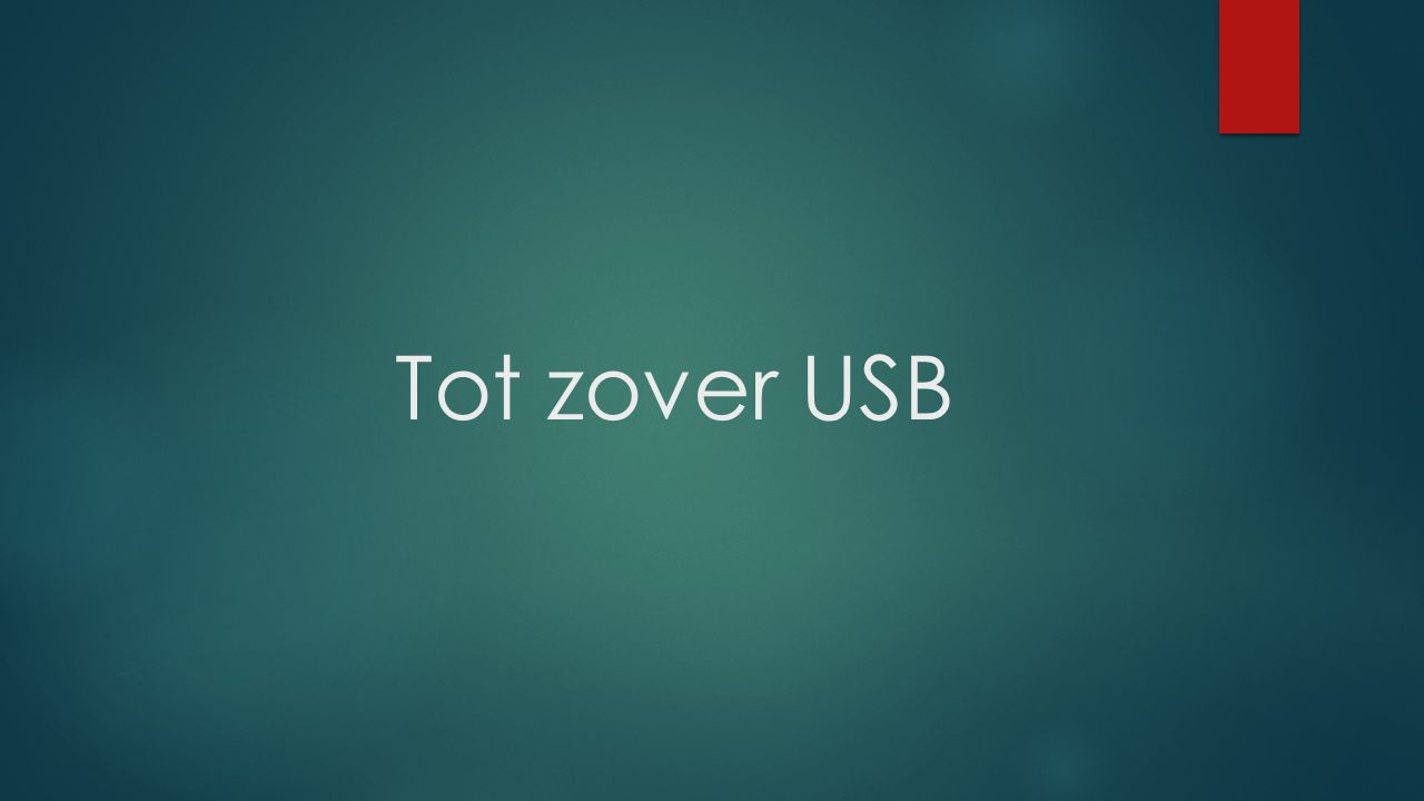 Tot zover USB