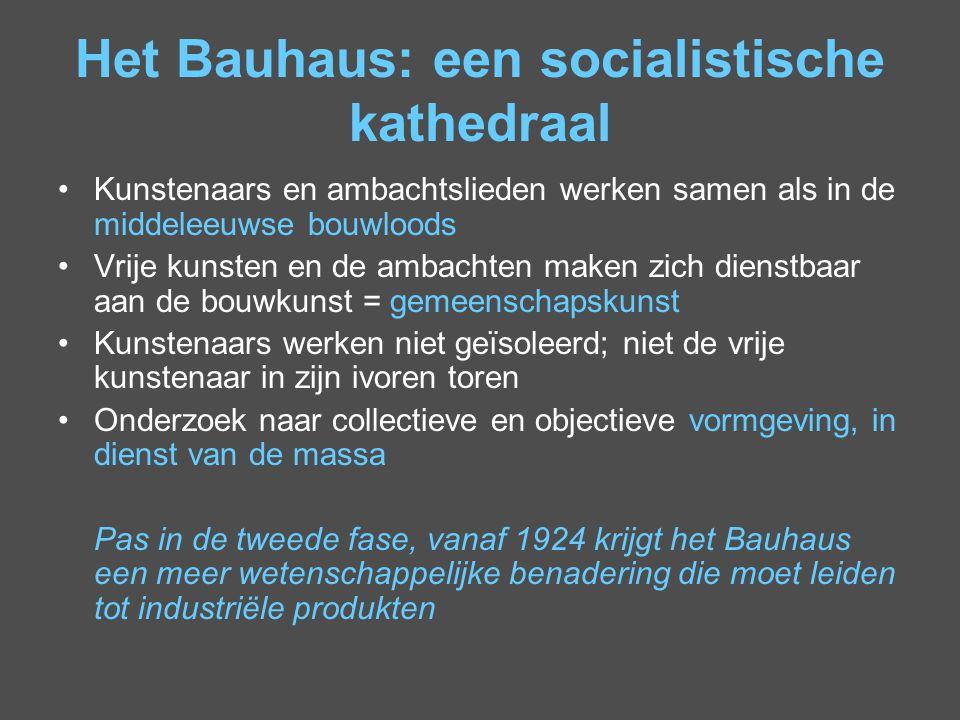 Het Bauhaus: een socialistische kathedraal Kunstenaars en ambachtslieden werken samen als in de middeleeuwse bouwloods Vrije kunsten en de ambachten m