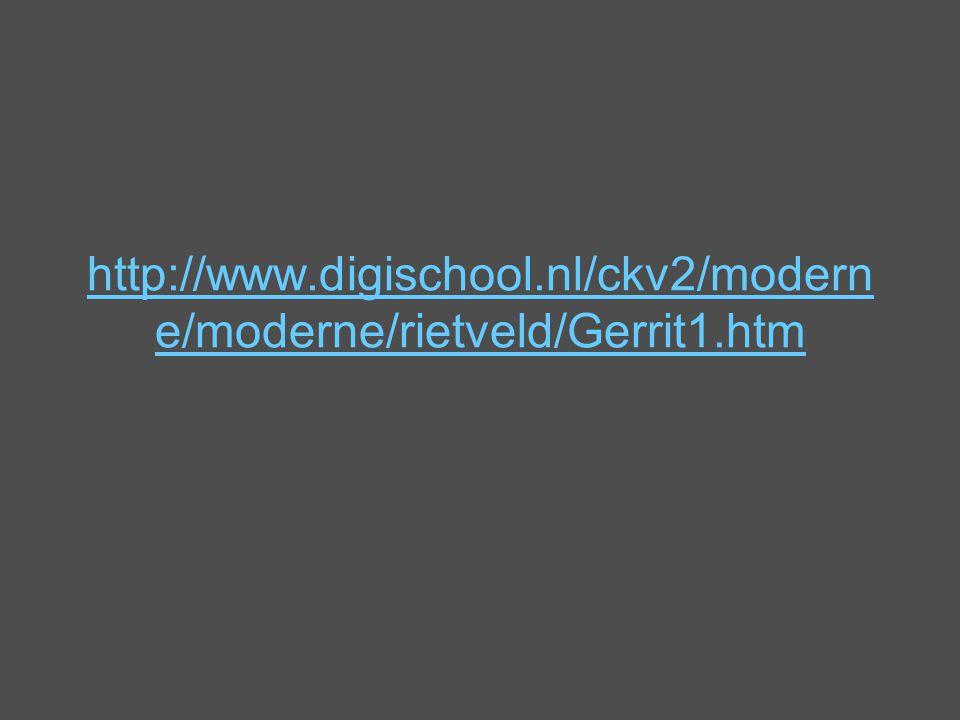 http://www.digischool.nl/ckv2/modern e/moderne/rietveld/Gerrit1.htm